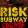 Risk Subway Escape